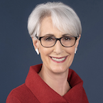 Ambassador Wendy R. Sherman, Professor of Public Leadership Director of the Center for Public Leadership, Harvard Kennedy School; former Under Secretary of State for Political Affairs